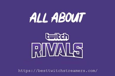 Twitch Rivals A Complete Information You need to know.