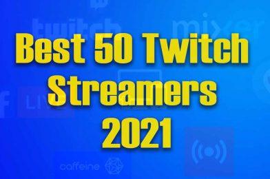 Best 50 Twitch Streamer 2021