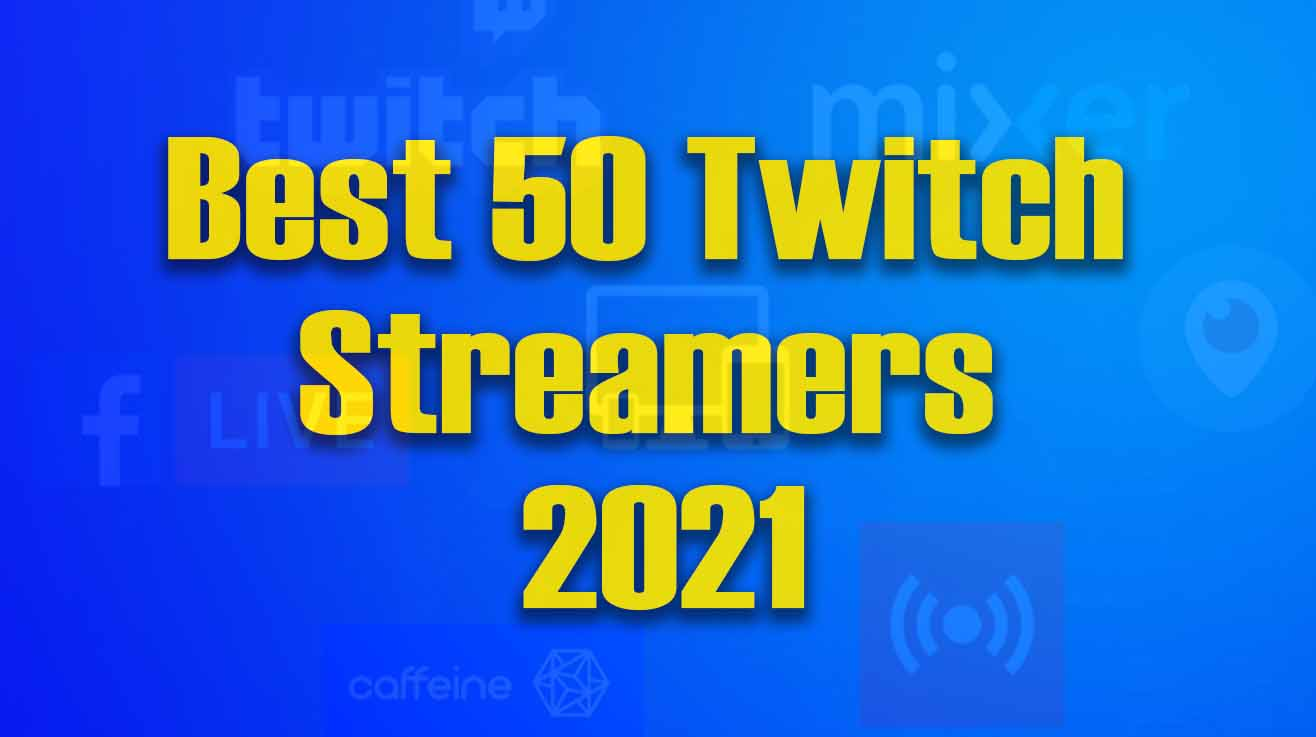 Best-50-twitch-streamers-2021